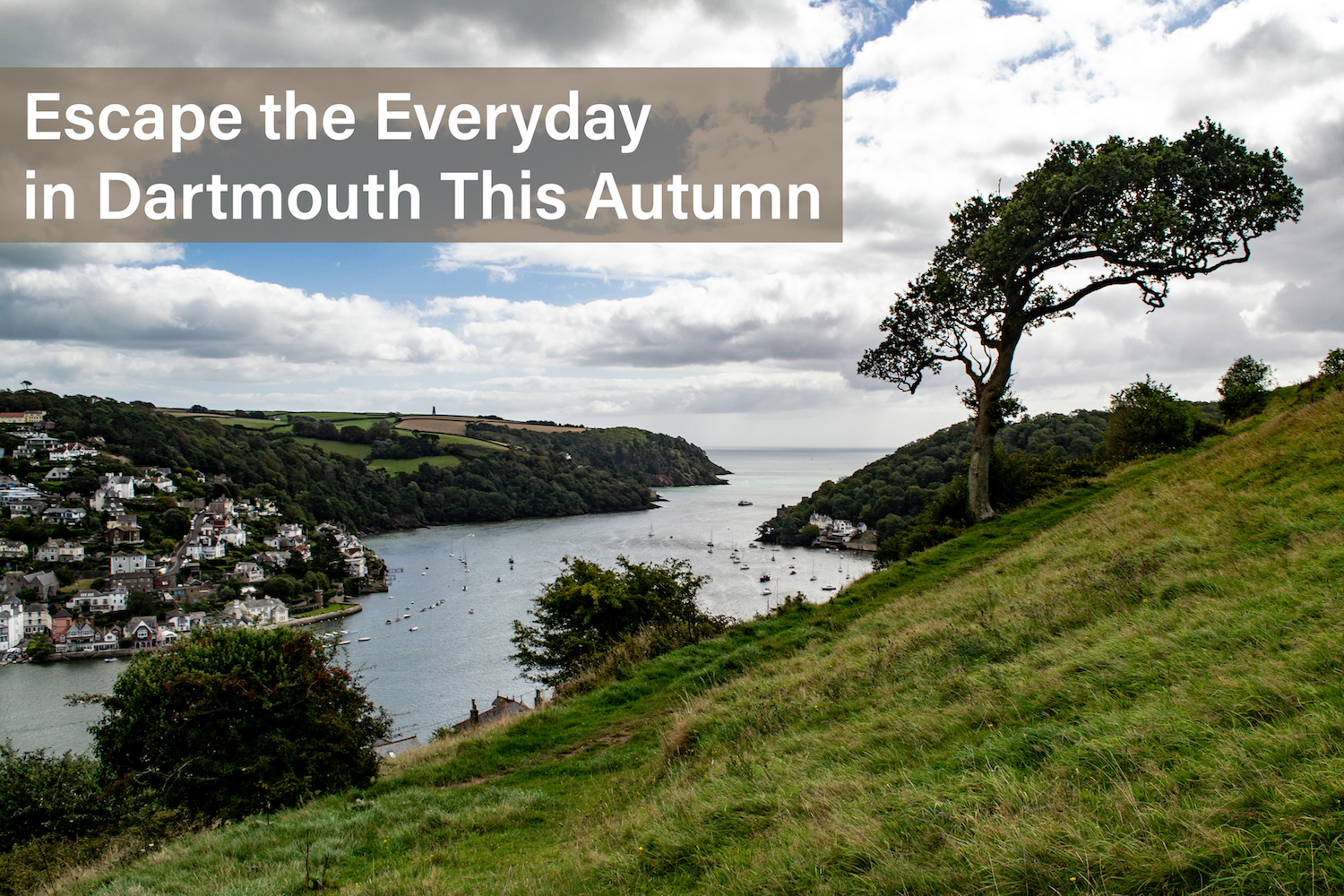 Escape the Everyday in Dartmouth